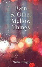 Rain & Other Mellow Things