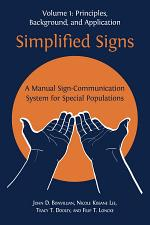 Simplified Signs: A Manual Sign-Communication System for Special Populations, Volume 1.