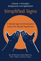 Simplified Signs  A Manual Sign Communication System for Special Populations  Volume 1  PDF