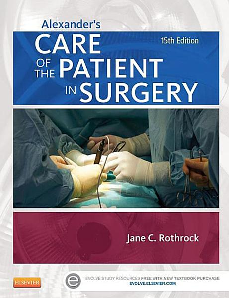 Alexander s Care of the Patient in Surgery   E Book