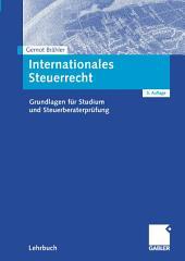 Internationales Steuerrecht: Grundlagen für Studium und Steuerberaterprüfung, Ausgabe 5