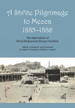 A Shi'ite Pilgrimage to Mecca, 1885-1886