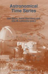Astronomical Time Series: Proceedings of The Florence and George Wise Observatory 25th Anniversary Symposium held in Tel-Aviv, Israel, 30 December 1996–1 January 1997