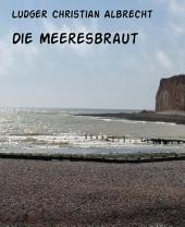 Die Meeresbraut: und noch mehr...