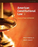 American Constitutional Law  Sources of Power and Restraint  Volume I PDF