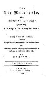 F  W  J  Schelling von der Weltseele  Eine Hypothese der h  hern Physik zur Erkl  rung des allgemeinen Organismus PDF