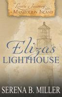 Love's Journey on Manitoulin Island: Eliza's Lighthouse (Book 4)