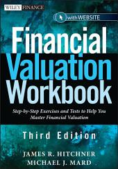 Financial Valuation Workbook: Step-by-Step Exercises and Tests to Help You Master Financial Valuation, Edition 3