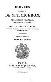 Oeuvres complètes de M.T. Cicéron: pub. en français, avec le texte en regard, Volume5