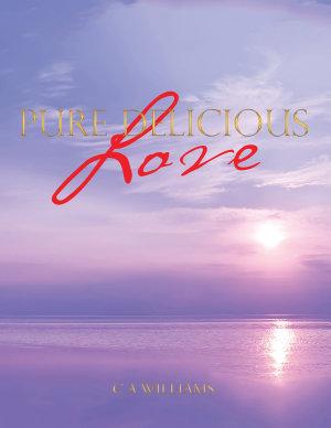 Pure Delicious Love