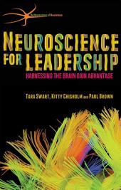 Neuroscience for Leadership: Harnessing the Brain Gain Advantage