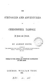 The Struggles and Adventures of Christopher Tadpole at Home and Abroad