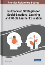 Multifaceted Strategies for Social Emotional Learning and Whole Learner Education PDF