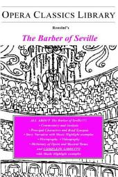 Rossini's the Barber of Seville: Opera Classics Library Series