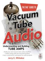 The TAB Guide to Vacuum Tube Audio  Understanding and Building Tube Amps PDF