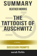 Summary  Heather Morris  the Tattooist of Auschwitz  A Novel