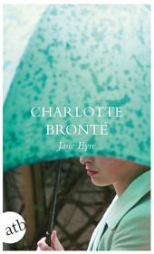 Jane Eyre: Die Waise von Lowood. Eine Autobiographie