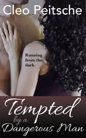 Tempted by a Dangerous Man (BDSM erotic romance suspense)