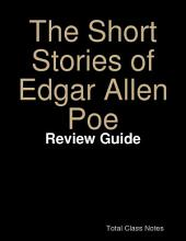 Short Stories of Edgar Allen Poe: Study Guide