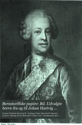 Bernstorffske papire: Bd. Udvalgte breve fra og til Johan Hartvig Bernstorff, 1732-1772