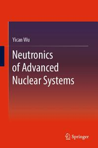 Neutronics of Advanced Nuclear Systems