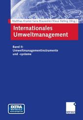 Internationales Umweltmanagement: Band II: Umweltmanagementinstrumente und -systeme