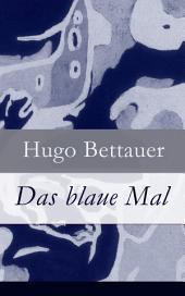 Das blaue Mal Vollständige Ausgabe: Der Roman eines Ausgestoßenen: eine Geschichte mit sozialem Engagement