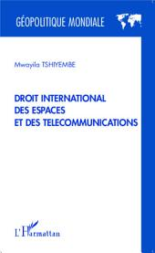 Droit international des espaces et des télécommunications