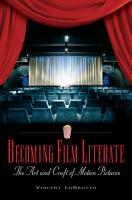 Becoming Film Literate  The Art and Craft of Motion Pictures PDF