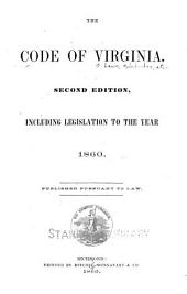 The Code of Virginia: including legislation to the year 1860