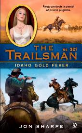 The Trailsman #327: Idaho Gold Fever