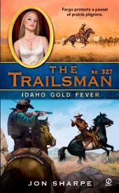 The Trailsman #327: Idaho Gold Fever