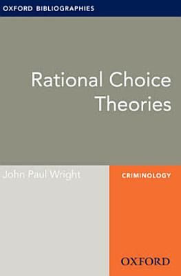 Rational Choice Theories Oxford Bibliographies Online Research Guide