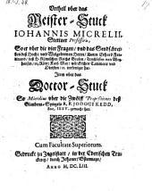 Vrtheil vber das Meister-Stuck Johannis Micrelii so er vber die vier fragen ... deß Herrn Erhard Ferdinand ... verfertigt hat (etc.)