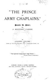 """The Prince of Army Chaplains."": Pseudo St. Peter; Or, A Regicide's Career"