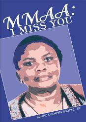 Mmaa I Miss You Book PDF