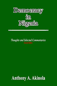 Democracy in Nigeria  Thoughts and Selected Commentaries PDF