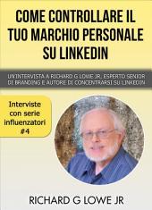 Come controllare il tuo marchio personale su LinkedIn