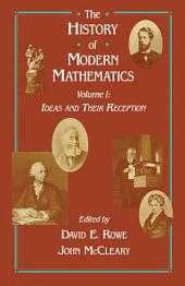 Ideas and Their Reception: Proceedings of the Symposium on the History of Modern Mathematics, Vassar College, Poughkeepsie, New York, June 20-24, 1989