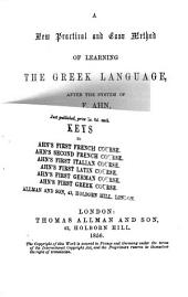A new practical and easy method of learning the Greek language, after the system of F. Ahn. 1st course
