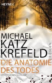 Die Anatomie des Todes: Roman
