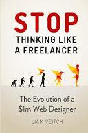 Stop Thinking Like a Freelancer PDF