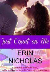 Just Count on Me: companion short story to the Bradford series & the Counting on Love series