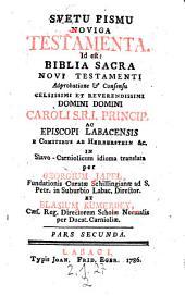 Biblia sacra novi testamenti ... in Slavo - Carniolicum idioma translata per Georgium Japel et Blasium Kumerdey. - Labaci, Johannes Fridericus Eger 1784-1786