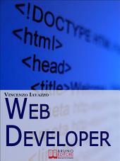 Web Developer. Strategie di Programmazione e Sviluppo di Siti Web e Portali E-Commerce. (Ebook Italiano - Anteprima Gratis): Strategie di Programmazione e Sviluppo di Siti Web e Portali E-Commerce