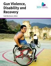 Gun Violence, Disability and Recovery