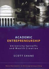 Academic Entrepreneurship: University Spinoffs and Wealth Creation