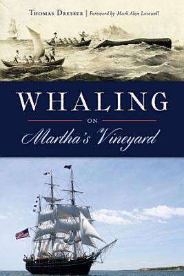 Whaling on Martha s Vineyard