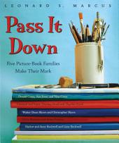 Pass It Down: Five Picture Book Families Make Their Mark