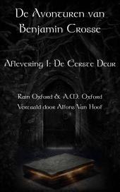 De avonturen van Benjamin Crosse - Aflevering 1: De Eerste Deur